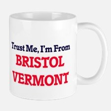 Trust Me, I'm from Bristol Vermont Mugs