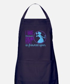 I Bake Because Apron (dark)