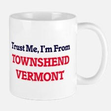 Trust Me, I'm from Townshend Vermont Mugs