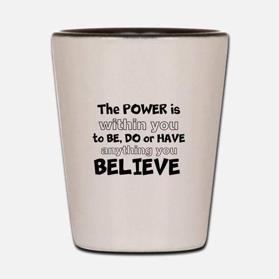 Powerful Inspirational Quote Shot Glass
