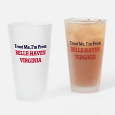 Trust Me, I'm from Belle Haven Virg Drinking Glass
