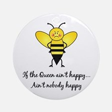 If The Queen Ain't Happy Ornament (Round)