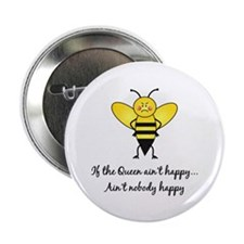 """If The Queen Ain't Happy 2.25"""" Button (10 pack)"""