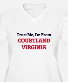 Trust Me, I'm from Courtland Vir Plus Size T-Shirt