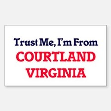 Trust Me, I'm from Courtland Virginia Decal