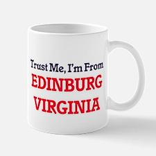 Trust Me, I'm from Edinburg Virginia Mugs