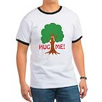 Earth Day : Tree Hugger, Hug me! Ringer T