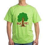 Earth Day : Tree Hugger, Hug me! Green T-Shirt