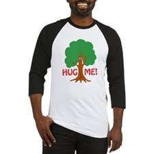 Earth Day : Tree Hugger, Hug me! Baseball Jersey