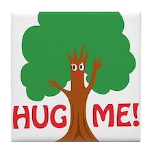 Earth Day : Tree Hugger, Hug me! Tile Coaster