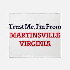 Trust Me, I'm from Martinsville Virg Throw Blanket