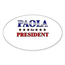 PAOLA for president Oval Decal