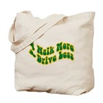 Earth Day : Walk more, Drive less Tote Bag