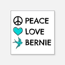 Peace * Love * Bernie Sticker