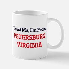 Trust Me, I'm from Petersburg Virginia Mugs