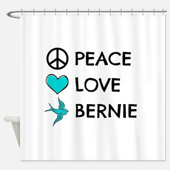 Peace * Love * Bernie Shower Curtain