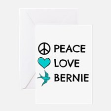 Peace * Love * Bernie Greeting Cards