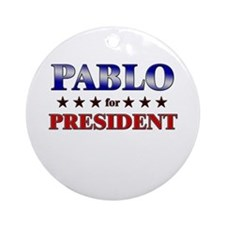 PABLO for president Ornament (Round)