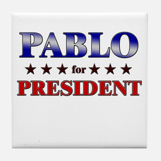 PABLO for president Tile Coaster
