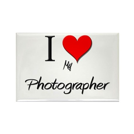 I Love My Photographer Rectangle Magnet