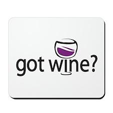 got wine? Mousepad