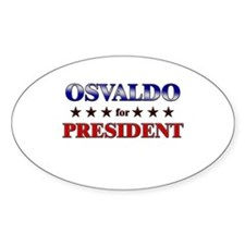 OSVALDO for president Oval Decal
