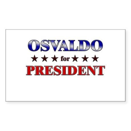 OSVALDO for president Rectangle Sticker