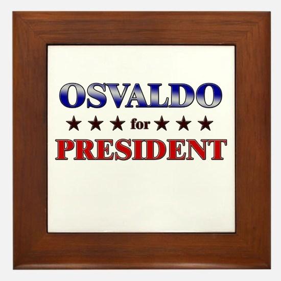 OSVALDO for president Framed Tile