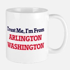 Trust Me, I'm from Arlington Washington Mugs