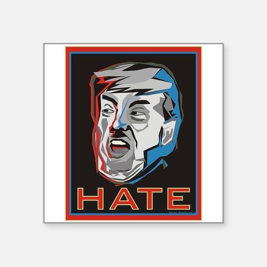 """Hate Trump Square Sticker 3"""" X 3"""""""