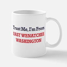 Trust Me, I'm from East Wenatchee Washington Mugs