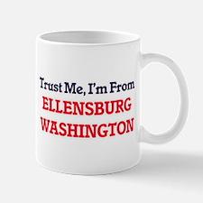 Trust Me, I'm from Ellensburg Washington Mugs