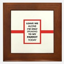 Leave Me Alone I'm Only Speaking to My Framed Tile
