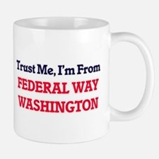 Trust Me, I'm from Federal Way Washington Mugs