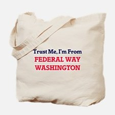 Trust Me, I'm from Federal Way Washington Tote Bag