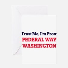 Trust Me, I'm from Federal Way Wash Greeting Cards