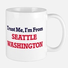 Trust Me, I'm from Seattle Washington Mugs