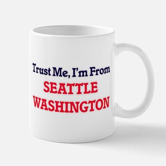 Trust Me, I'm from Seattle Washington Mugs