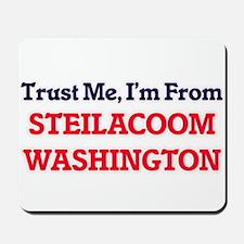 Trust Me, I'm from Steilacoom Washington Mousepad