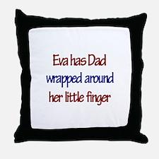 Eva Has Dad Wrapped Around Fi Throw Pillow
