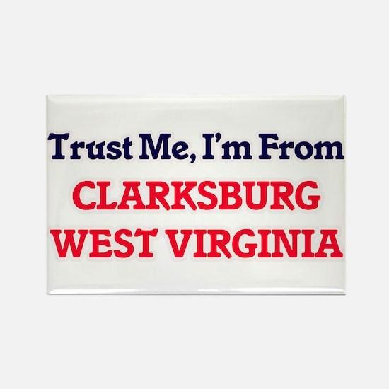 Trust Me, I'm from Clarksburg West Virgini Magnets