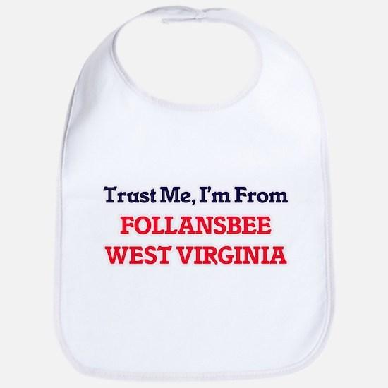 Trust Me, I'm from Follansbee West Virginia Bib