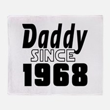 Daddy Since 1968 Throw Blanket