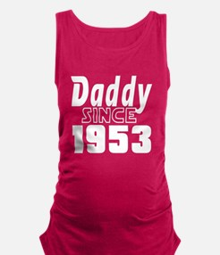 Daddy Since 1953 Maternity Tank Top