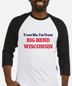 Trust Me, I'm from Big Bend Wiscon Baseball Jersey