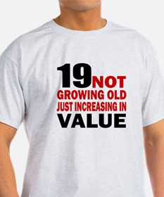 19 Not Growing Old Birthday T-Shirt