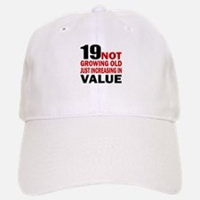 19 Not Growing Old Birthday Baseball Baseball Cap