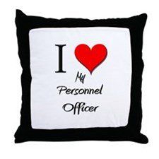 I Love My Personnel Officer Throw Pillow
