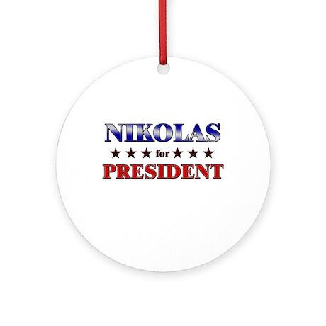 NIKOLAS for president Ornament (Round)