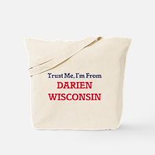 Trust Me, I'm from Darien Wisconsin Tote Bag